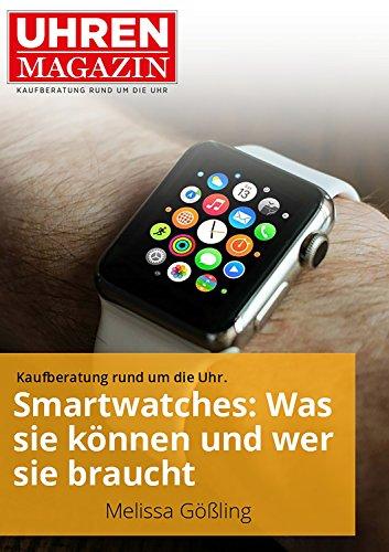 Smartwatches: Was sie können und wer sie braucht (Ratgeber Uhren und Schmuck) (German Edition)