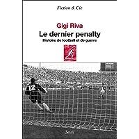 Le Dernier Penalty. Histoire de football et de guerre – [CRITIQUE]