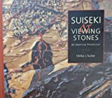 Suiseki & Viewing Stones: An American Perspective