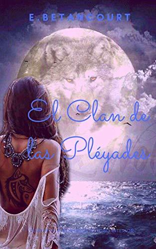 Leer Gratis El Clan de las Pléyades de Elizabeth Betancourt