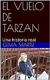 EL VUELO DE TARZAN: Una historia real