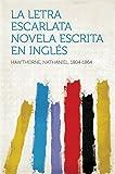 La letra escarlata novela escrita en inglés (English Edition)
