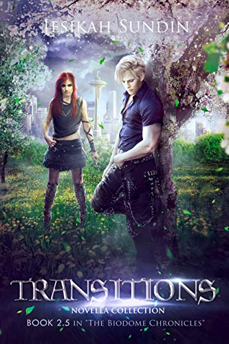 Transitions: Novella Collection (The Biodome Chronicles series Book 2.5) (English Edition)