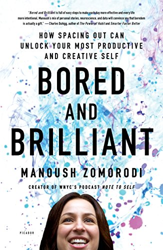 Bored and Brilliant: How Spacing Out Can Unlock Your Most Productive and Creative Self (Internationa
