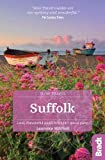 Suffolk (Slow Travel): Bradt Slow Travel Suffolk: Local, Characterful Guides to Britain's Special Places [Lingua Inglese]