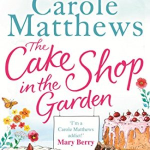 The Cake Shop in the Garden: A lovely, heart-warming read about love, life, family and cake! 51xxswIJqZL