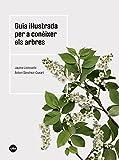 Guia il·lustrada per a conèixer els arbres (2ª ed.) (BIBLIOTECA UNIVERSITÀRIA)