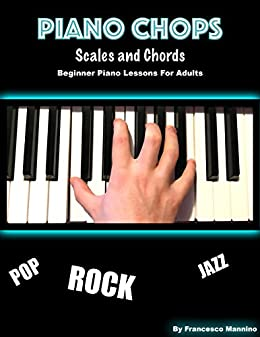 Piano Chops: Learning Piano Adult Best Way: Learn Pop ...