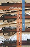 A GUIDE TO THE LEE ENFIELD .303 RIFLE No. 1, S.M.L.E MARKS III & III*: DIS-ASSEMBLY AND REASSEMBLY GUIDE (Military Firearms, Band 1)