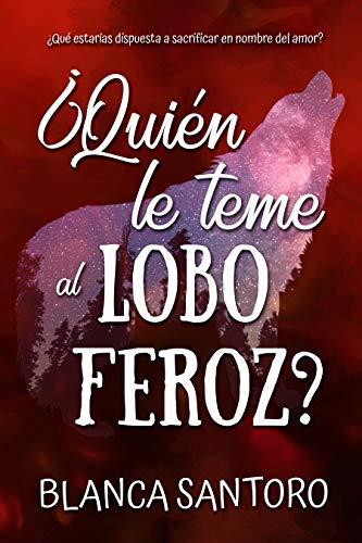 ¿Quién le teme al lobo feroz? de Blanca Santoro » ¶LEER ...