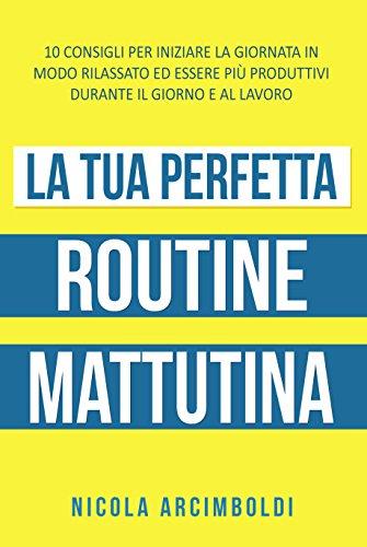 Copertina: La tua Perfetta Routine Mattutina