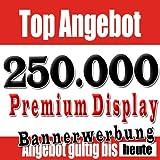 250.000 x Premium Display Bannerwerbung Klicks - 3 für 2 ( 1x GRATIS )