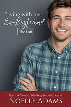 Living with Her Ex-Boyfriend (The Loft Book 2) by [Adams, Noelle]