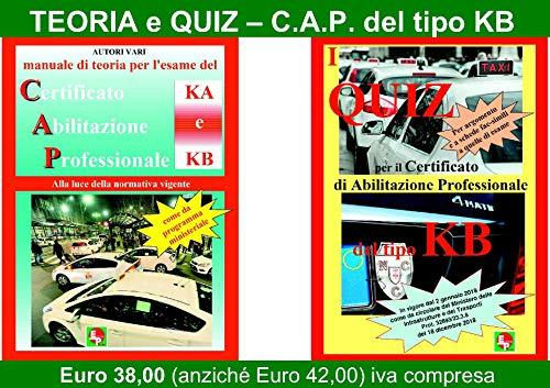 CERTIFICATO DI ABILITAZIONE PROFESSIONALE (C.A.P.) DEL TIPO KA e KB - TEORIA + QUIZ ufficiali...