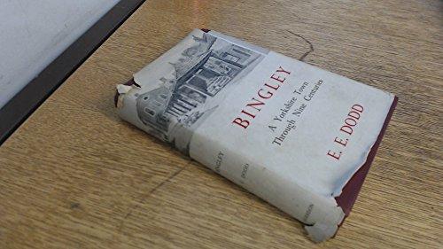 Bingley, A Yorkshire Town Through Nine Centuries