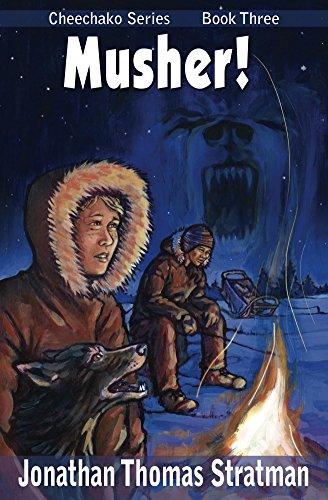 Musher! (Cheechako Series Book 3) (English Edition)