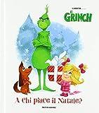 A chi piace il Natale? Il Grinch. Ediz. a colori