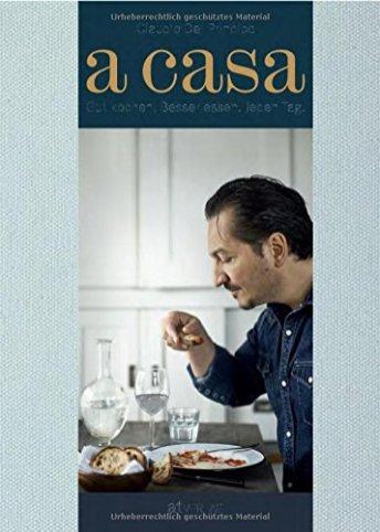 A-Casa-Gut-kochen-Besser-essen-Jeden-Tag-Ein-sinnliches-Kochtagebuch-mit-200-italienisch-inspirierten-Rezepten