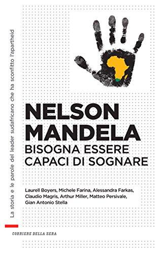 Nelson Mandela - Bisogna essere capaci di sognare. Book Cover