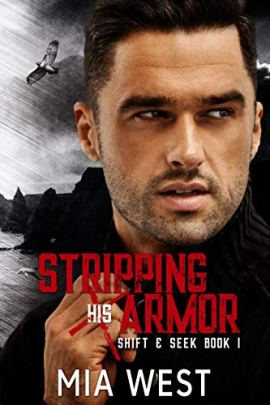 Stripping His Armor (Shift & Seek Book 1) by [West, Mia]