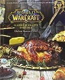 Il libro di ricette ufficiale. World of Warcraft