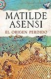 El origen perdido (Biblioteca Matilde Asensi)