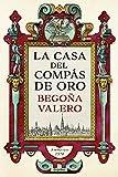 La casa del Compás de Oro (Novela histórica)