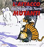 L'attacco dei mostri di neve mutanti. Calvin & Hobbes