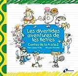 Les divertides aventures de les lletres: Contes de la A a la Z (Catalá - A Partir De 3 Anys - Llibres Didàctics - Les Divertides Aventures De Les Lletres I Els Nombres)