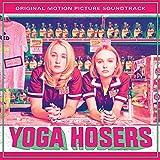Yoga Hoser Soundtrack