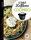 A table dans 20 minutes ! Avec Cookéo : Le petit livre de recettes Moulinex