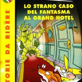 Lo strano caso del fantasma al Grand Hotel. Ediz. illustrata