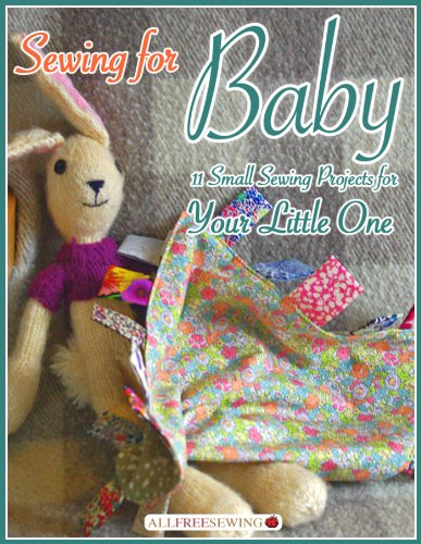 Sewing for Baby: 11 Small Sewing Projects for Your Little One by [Publishing, Prime]