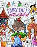 Fairy Tales Doodle Adventure: A Beautiful Coloring Book for Adults, Boys and Girls (Alice in Wonderland, Grimms, Chibi)