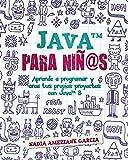Java para niñ@s: Aprende a programar y crea tus propios proyectos con Java 8. (Little coders)