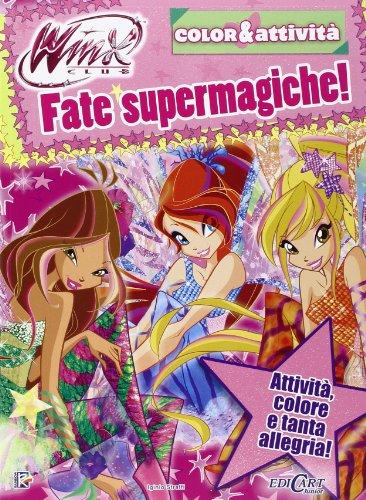 Fate supermagiche! Winx club. Color & attività. Ediz. illustrata