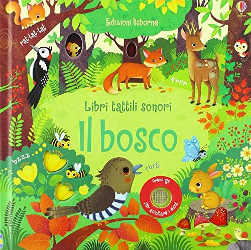 Il bosco. Libri tattili sonori. Ediz. a colori