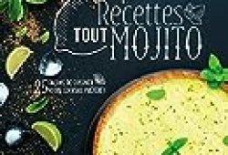 Recettes tout mojito: 25 façons de cuisiner votre cocktail préféré !