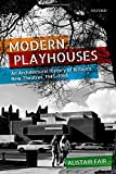 Modern Playhouses: An Architectural History of Britain's New Theatres, 1945 _ 1985