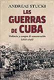 Las guerras de cuba (Historia)