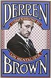 Confessioni di un mentalista. Gli aspetti segreti della vita dell'illusionista psicologico più famoso al mondo