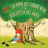 Poppi, la niña del gorro rojo, y la biblioteca del árbol (Cuentos infantiles)