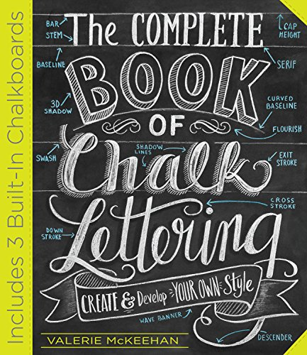 The Complete Book of Chalk Lettering: Create and Develop Your Own Style, Includes Chalk Board in...