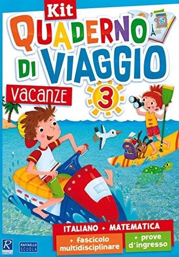 Quaderno di viaggio. Vacanze. Italiano, matematica. Per la Scuola elementare. Con fascicolo delle...