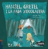 Hansel, Gretel i la Fada Xocolatera (Contes Desexplicats)