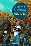 Nick y el Glimmung (Biblioteca P. K. Dick)