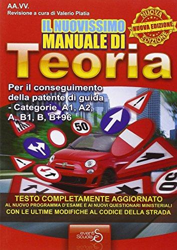 Il nuovissimo manuale di teoria. Per il conseguimento della patente di guida categorie A1, A2, A,...