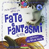Fate e fantasmi... all'opera. Ediz. illustrata