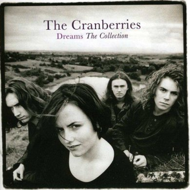 Dreams: The Collection -  The Cranberries 22