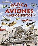 Busca en los aviones y aeropuertos (Spanish Edition) by S. A. Susaeta Ediciones (2013-09-01)